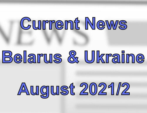 Current News from the Belarus and Ukraine (August 2021/2)