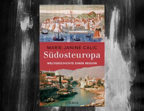 Rezension: Südosteuropa – Weltgeschichte einer Region