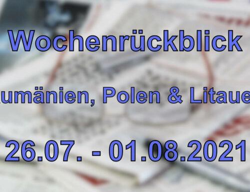 Wochenrückblick unter anderem aus Rumänien, Polen & Litauen (26.07.-1.8.2021)